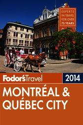 Fodor's Montreal & Quebec City 2014 by Fodor's