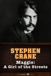 an analysis of stephen cranes maggie a girl of the streets Free essay: naturalism in stephen crane's maggie: a girl of the streets stephen crane's interpretations of life are spawned from his own opinions of the.
