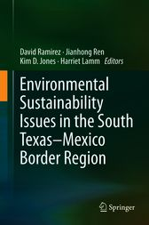 Environmental Sustainability Issues in the South Texas–Mexico Border Region by David Ramirez