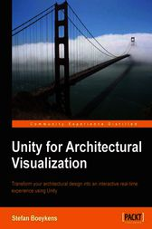 Unity for Architectural Visualization by Stefan Boeykens