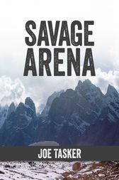 Savage Arena by Joe Tasker
