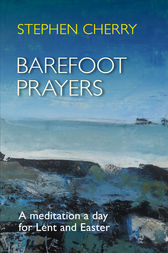 Barefoot Prayers by Stephen Cherry