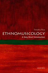 Ethnomusicology: A Very Short Introduction by Timothy Rice