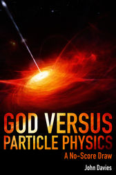 God versus Particle Physics by John Davies