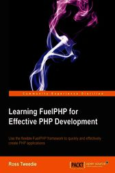 Learning FuelPHP for Effective PHP Development by Ross Tweedie