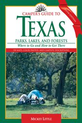 Camper's Guide to Texas Parks, Lakes, and Forests by Mickey Little