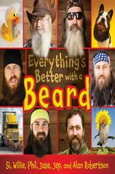 Everything's Better with a Beard by Si Robertson