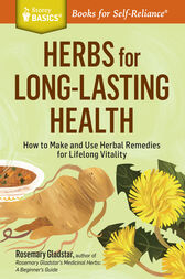 Herbs for Long-Lasting Health by Rosemary Gladstar