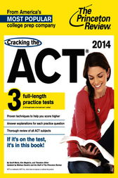 Cracking the ACT with 3 Practice Tests, 2014 Edition by Princeton Review
