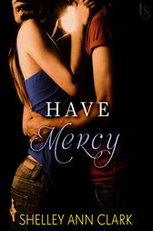 Have Mercy by Shelley Ann Clark