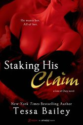 Staking His Claim (Entangled Brazen) by Tessa Bailey