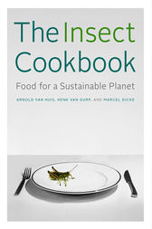 The Insect Cookbook by Arnold van Huis