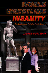 World Wrestling Insanity by James Guttman