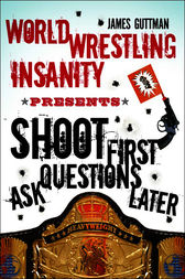 World Wrestling Insanity Presents by James Guttman
