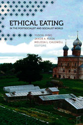 Ethical Eating in the Postsocialist and Socialist World by Yuson Jung