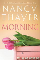 Morning by Nancy Thayer