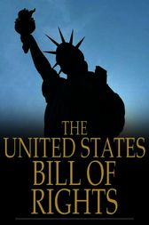 The United States Bill of Rights by United States of America