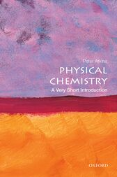 Physical Chemistry: A Very Short Introduction by Peter Atkins