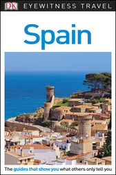 DK Eyewitness Travel Guide: Spain by DK Publishing