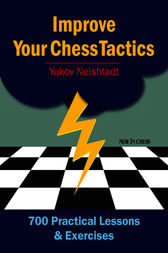 Improve Your Chess Tactics by Jakov Neishstadt