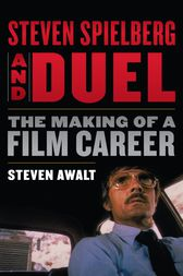 Steven Spielberg and Duel by Steven Awalt
