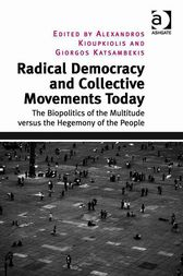 Radical Democracy and Collective Movements Today by Alexandros Kioupkiolis