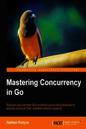 Mastering Concurrency in Go by Nathan Kozyra