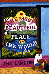 The Most Beautiful Place In The World Ebook By Ann Cameron 9781448158478