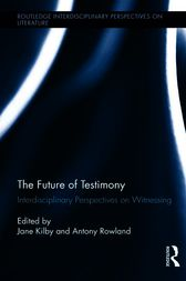 The Future of Testimony by Antony Rowland