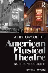 A History of the American Musical Theatre by Nathan Hurwitz