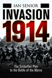 Invasion 1914 by Ian Senior