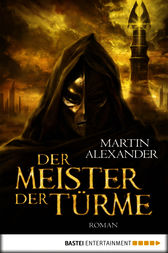 der meister der t rme ebook by martin alexander. Black Bedroom Furniture Sets. Home Design Ideas