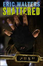 Eric Walters' Shattered: Characters & Analysis