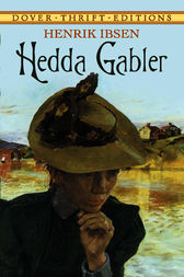 an analysis of hedda gabler a play by henrik ibsen Hedda, the famous daughter of general gabler, married george tesman out of  desperation, but she found life with him to be  henrik ibsen  play summary.