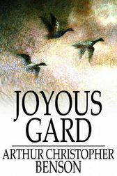 Joyous Gard by Arthur Christopher Benson