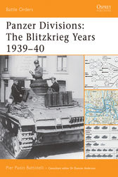 Panzer Divisions: The Blitzkrieg Years 1939-40 by Pier Paolo Battistelli