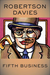 fifth business by robertson davies essay Robertson davies' fifth business portrays the progress of a lost man, dunstan ramsay a snowball thrown by percy staunton misses dunstan and hits mary dempster, forces dunstan to carry the.
