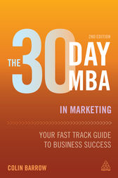 The 30 Day MBA in Marketing by Colin Barrow