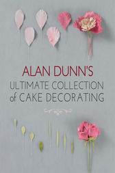 Alan Dunn s Ultimate Collection of Cake Decorating (ebook ...