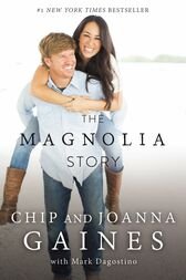 The Magnolia Story (with Bonus Content) by Chip Gaines