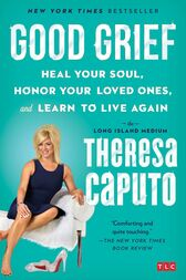 Good Grief - Theresa Caputo
