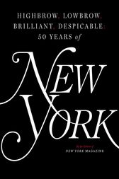 Fifty Years of New York Magazine by The Editors of New York Magazine