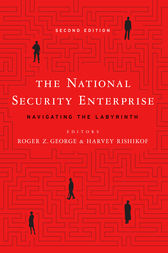 The National Security Enterprise by Roger Z. George
