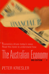 The Australian Economy 3: Economics drives today's news - read this book to understand how