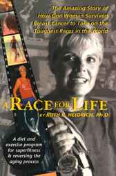 A Race for Life by Ruth E. Heidrich