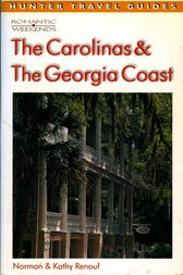 Romantic Weekends in the Carolinas & the Georgia Coast by Norman Renouf