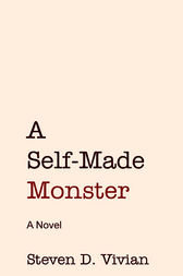 A Self-Made Monster by Steve Vivian