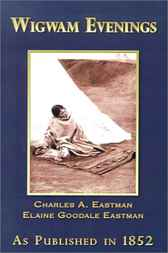 Wigwam Evenings by Charles A. Eastman