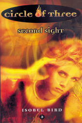 Circle of Three #3: Second Sight by Isobel Bird