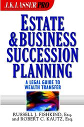 Estate and Business Succession Planning by Russell J. Fishkind